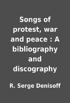 Songs of protest, war and peace : A…