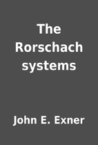 The Rorschach systems by John E. Exner