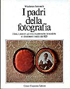 I padri della fotografia: i fatti, i…