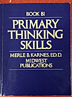 Primary thinking skills: Book B1 by Merle B.…