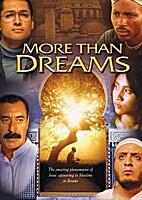 More than Dreams: The Amazing Phenomenon of…