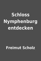 Schloss Nymphenburg entdecken by Freimut…