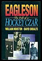 Fall of a Hockey Czar Alan Eagleson by…