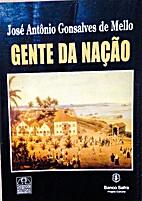 Gente da Nação by José Antônio Gonsalves…