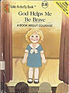 God Helps ME be Brave; a Book about Courage…