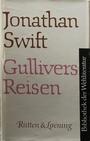 Reisen in verschiedene ferngelegene Länder der Erde von Lemuel Gulliver erst Wundarzt später Kapitän mehrerer Schiffe. (Gullivers Reisen). [Vollständige Ausgabe]. - Jonathan, Swift
