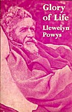 Glory of Life by Llewelyn Powys