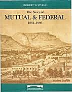 The story of Mutual & Federal 1831-1995 by…
