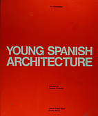 Young Spanish Architecture by Alberto Campo…