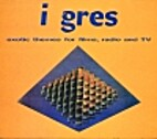 I Gres : Exotic Themes for Films, Radio and…