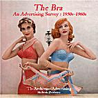 The Bra, Vol. 1: An Advertising Survey:…
