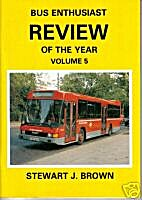 Bus Enthusiast Review of the Year Volume 5…