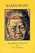 Kaahumanu: Molder of Change by Jane L.…