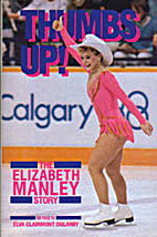 Thumbs Up!, The Elizabeth Manley Story by…