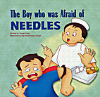 The Boy who was Afraid of Needles by Teresa…