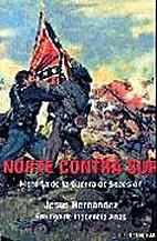 Norte contra sur : historia total de la…