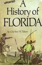 A History of Florida by Charlton W. Tebeau
