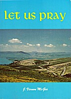 Let us pray by J. Vernon McGee