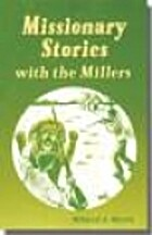 Missionary Stories with the Millers (Miller…