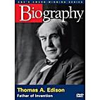 Thomas A. Edison: Father of Invention (A&E…