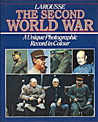 The Second World War: A Photographic History…