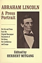 Abraham Lincoln, a press portrait by Herbert…