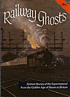 Railway Ghosts by J.A. Brooks