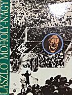 Laszlo Moholy-Nagy: An Anthology by Laszlo…