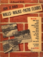 How to Build Walls, Walks, Patio Floors by…