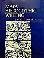 Maya hieroglyphic writing; an introduction…