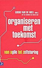 Organiseren met toekomst by Guido Van der…