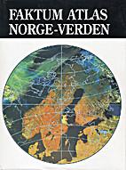 Faktum atlas. Norge - Verden by Thorbjørn…