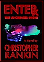 Enter the Uncreated Night by Christopher…