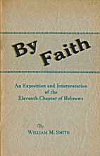 BY FAITH An Exposition and Interpretation of…