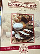 House of Bread Made Easy by Sheila McCann