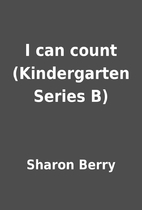 I can count (Kindergarten Series B) by…