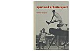 Sport und Arbeitersport by Helmut Wagner