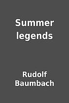 Summer legends by Rudolf Baumbach