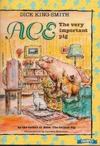 Ace: The Very Important Pig by Dick…