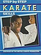 Step By Step - Karate Skills by Dan Bradley