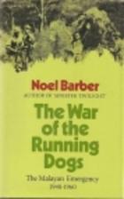 War of the Running Dogs: Malaya, 1948-1960…