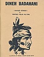 Dineh Badahani (Navajo Stories) by Winfred…