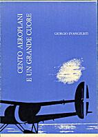 Cento Aeroplani e un Grande Cuore by Giorgio…