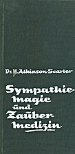 Sympathie-Magie und Zaubermedizin : Ein…
