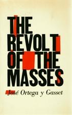 The Revolt of the Masses by José Ortega y…