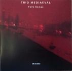 Folk Songs by Trio Mediaevel