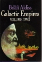 Galactic Empires, Volume Two by Brian W.…