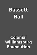 Bassett Hall by Colonial Williamsburg…