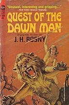 Quest of the Dawn Man by J.-H. Rosny aîné