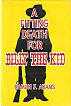 A fitting death for Billy the Kid / by Ramon…